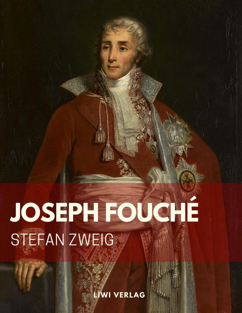 Stefan Zweig - Joseph Fouché