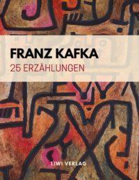 Franz Kafka - 25 Erzählungen
