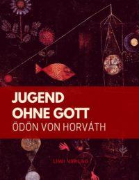 Ödön Von Horváth - Jugend ohne Gott