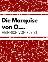 Heinrich Von Kleist - Die Marquise von O....