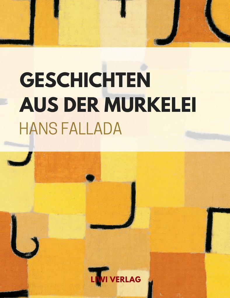 Hans Fallada - Geschichten aus der Murkelei