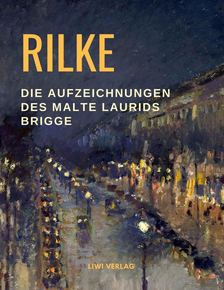 Rainer Maria Rilke - Die Aufzeichnungen des Malte Laurids Brigge