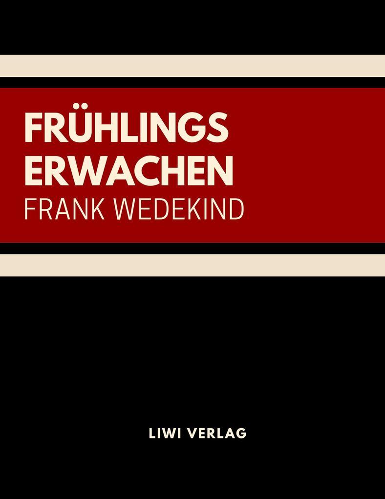 Frank Wedekind - Frühlings Erwachen