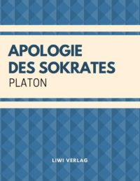 Platon - Apologie des Sokrates