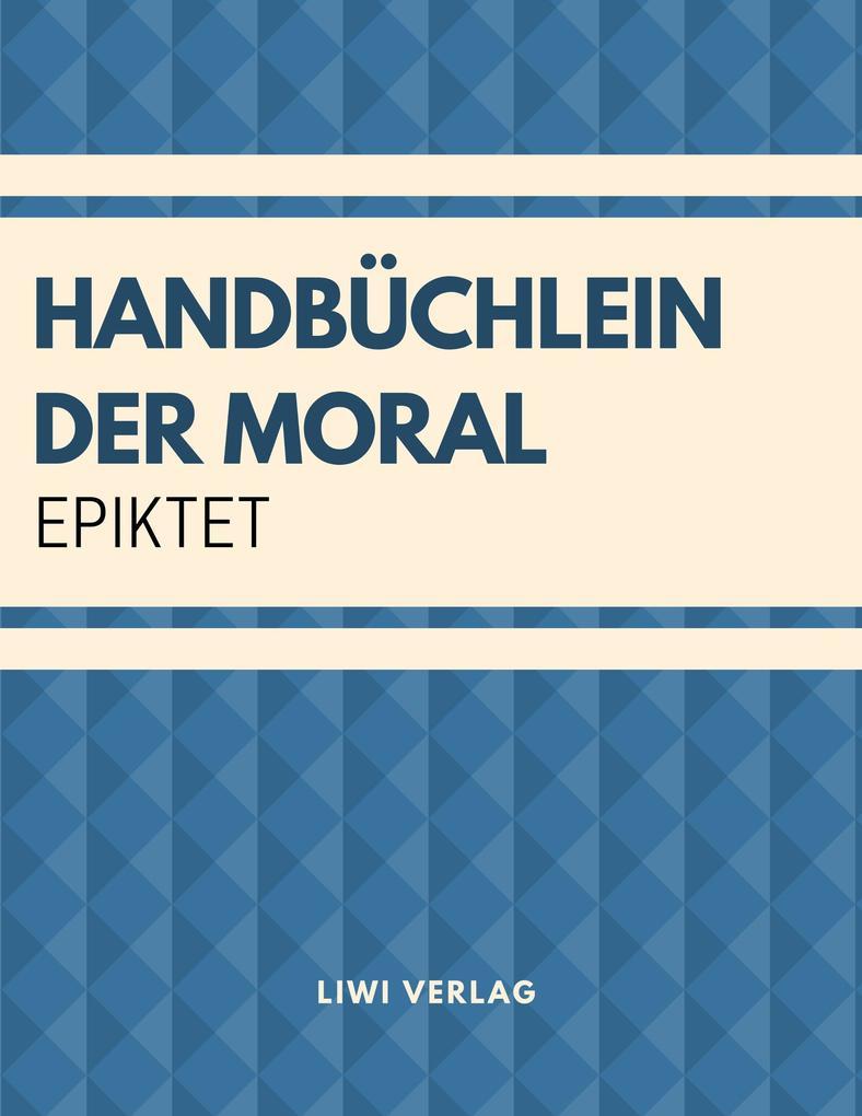 Epiktet - Handbüchlein der Moral