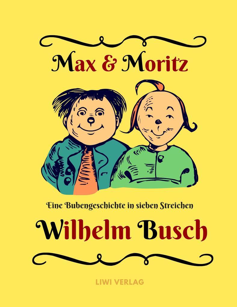 Wilhelm Busch - Max und Moritz