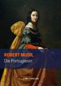Robert Musil - Die Portugiesin