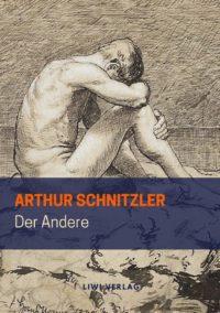 Arthur Schnitzler - Der Andere