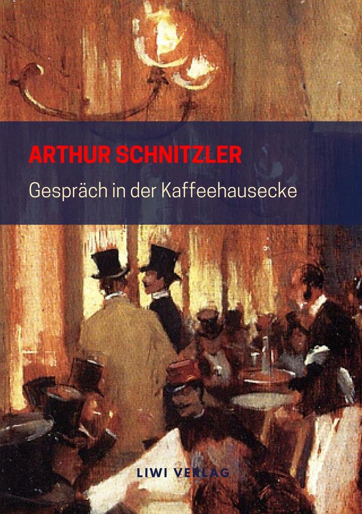 Arthur Schnitzler - Gespräch in der Kaffeehausecke
