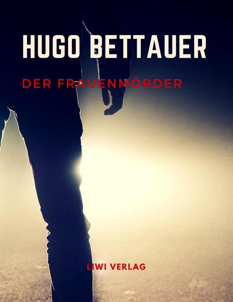 Hugo Bettauer - Der Frauenmörder