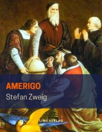 Stefan Zweig - Amerigo