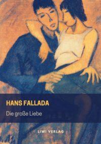 Hans Fallada - Die große Liebe