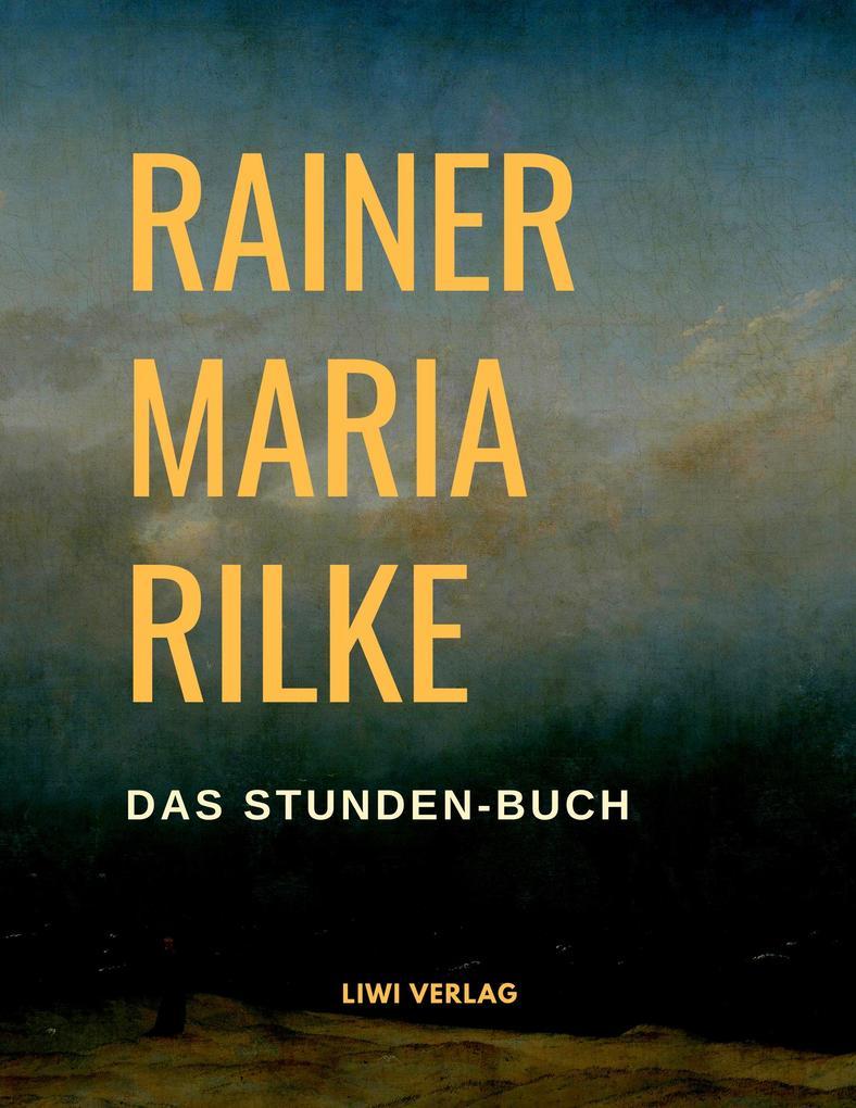 Rainer Maria Rilke - Das Stunden-Buch