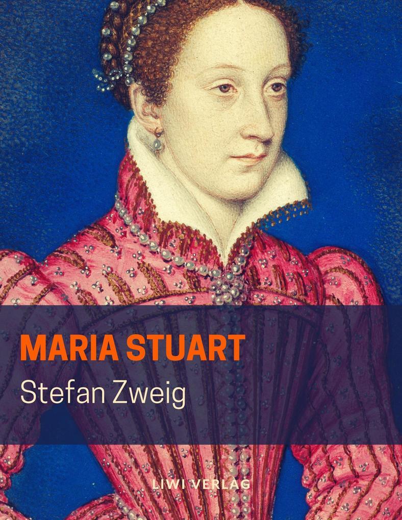 Stefan Zweig - Maria Stuart