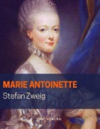 Stefan Zweig - Marie Antoinette