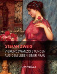 Stefan Zweig - Vierundzwanzig Stunden aus dem Leben einer Frau