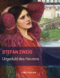 Stefan Zweig - Ungeduld des Herzens
