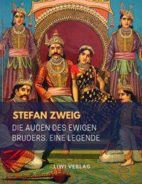 Stefan Zweig - Die Augen des ewigen Bruders