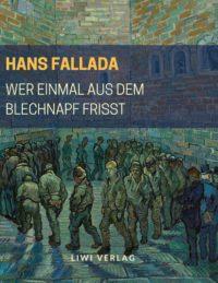 Hans Fallada - Wer einmal aus dem Blechnapf frißt