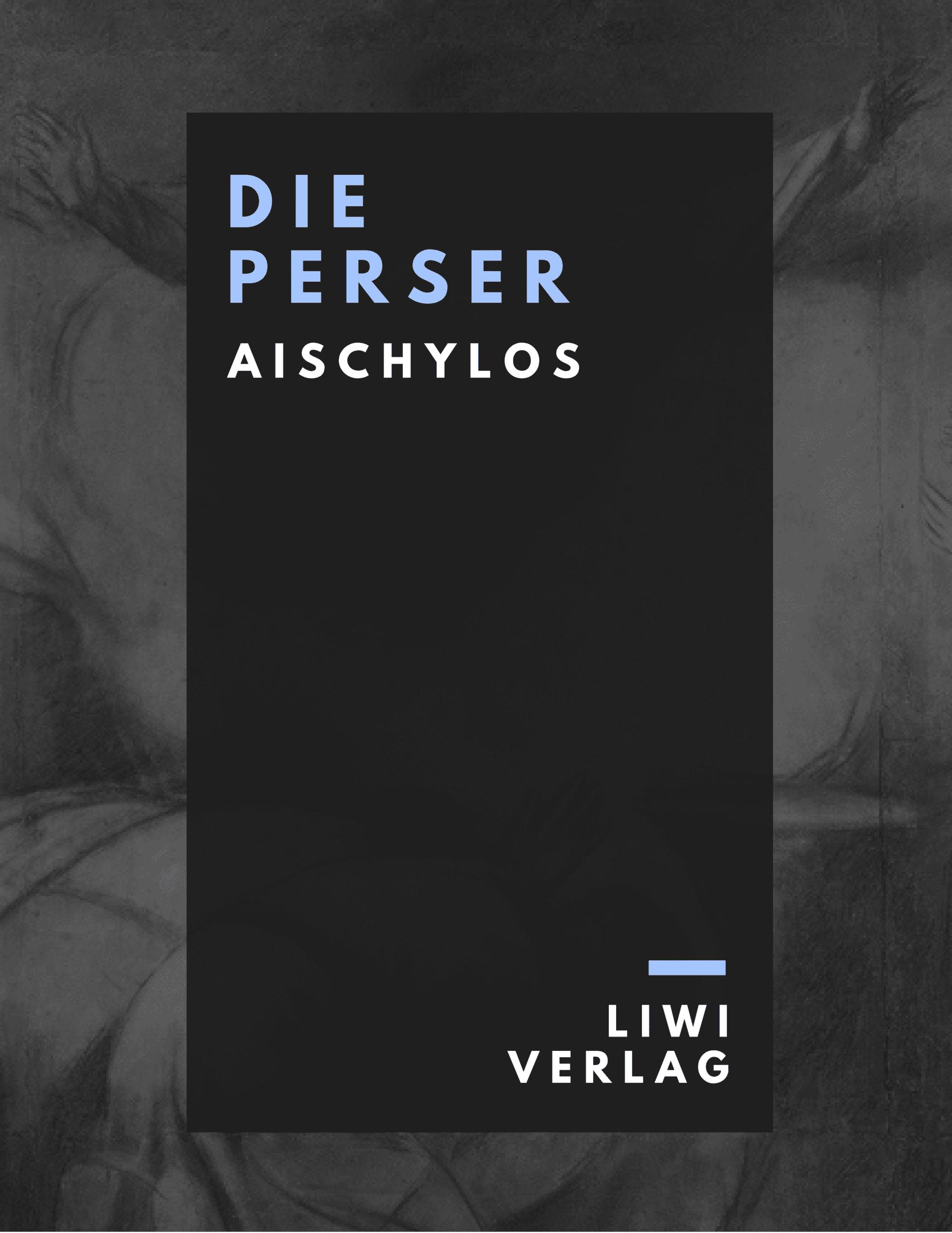 Aischylos - Die Perser