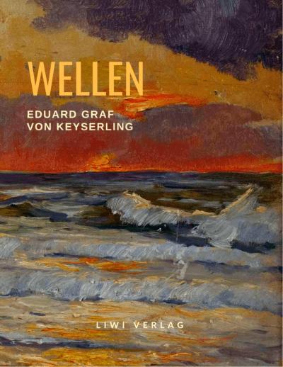 Eduard Graf Von Keyserling - Wellen