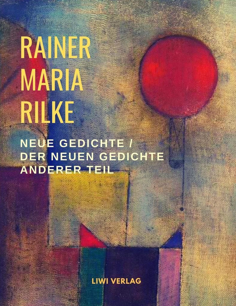 Rainer Maria Rilke Neue Gedichte Liwi Verlagde