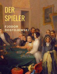 Fjodor Dostojewskii -Der Spieler