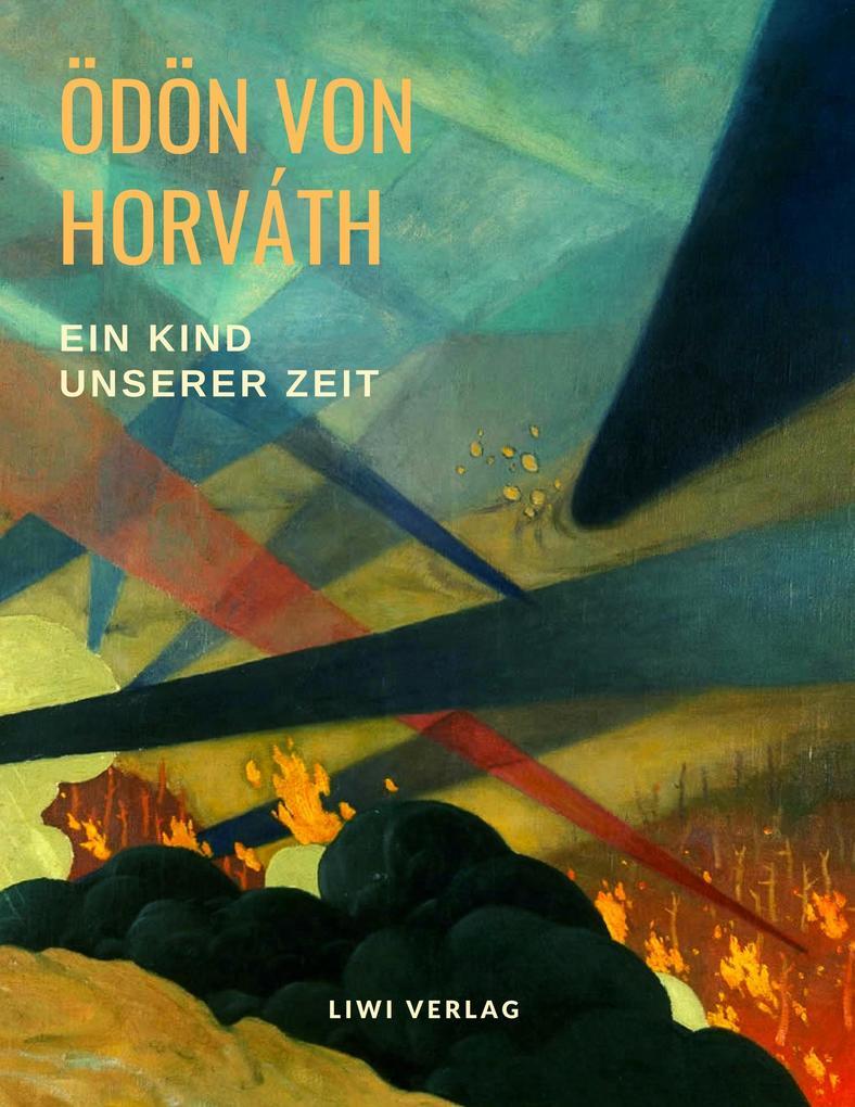Ödön von Horváth - Ein Kind unserer Zeit