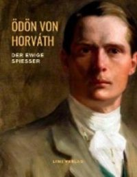 Ödön von Horváth Der ewige Spießer