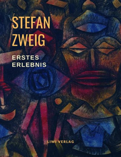 Stefan Zweig - Erstes Erlebnis