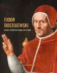 Dostojewski. Der Großinquisitor.