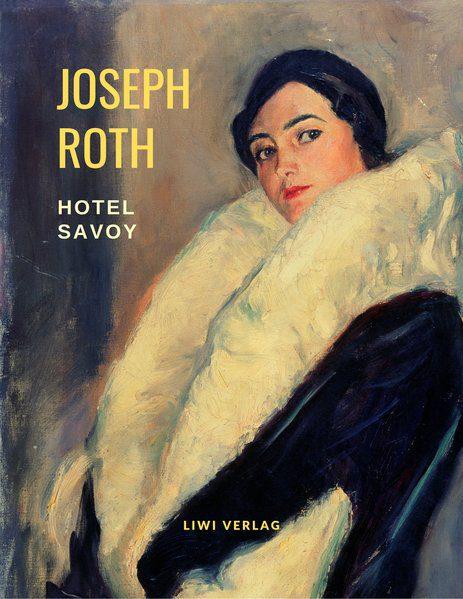 Joseph Roth - Hotel Savoy