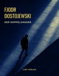 Dostojewski - Der Doppelgänger