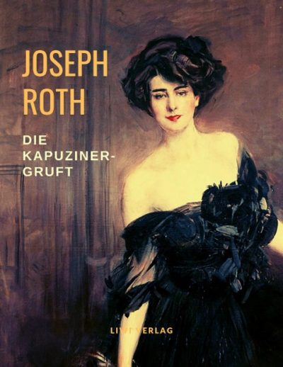 Joseph Roth - Die Kapuzinergruft