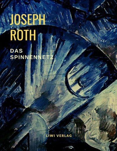 Joseph Roth - Das Spinnennetz