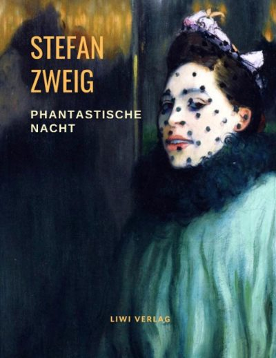 Stefan Zweig - Phantastische Nacht