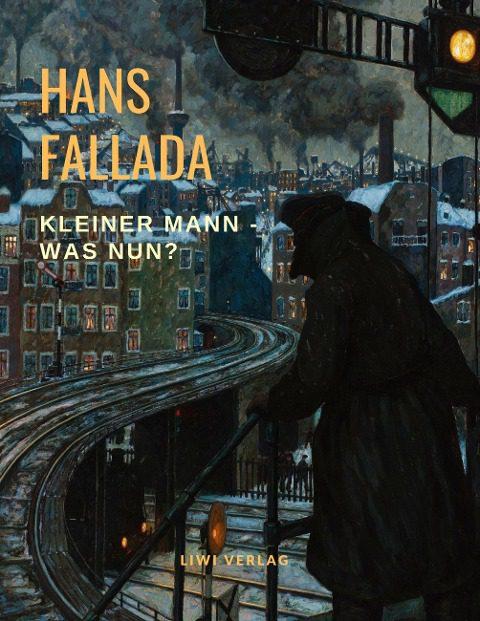 Hans Fallada. Kleiner Mann - Was nun?