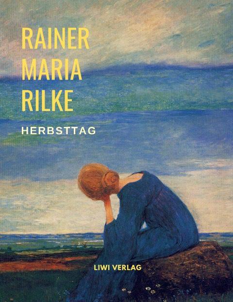 Rainer Maria Rilke Herbsttag (Gedichte)