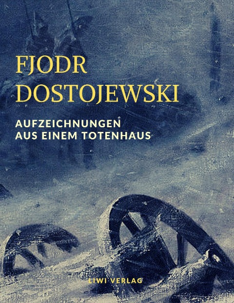 Dostojewski - Aufzeichnungen aus einem Totenhaus