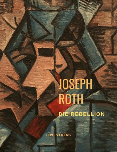 Joseph Roth Die Rebellion