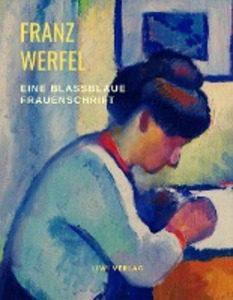 Franz Werfel - Eine blaßblaue Frauenschrift