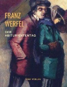 Franz Werfel. Der Abituriententag.