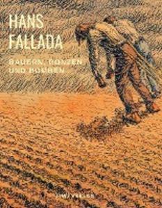 Hans Fallada - Bauern, Bonzen und Bomben