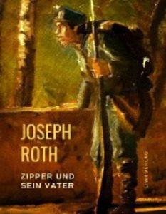 Joseph Roth. Zipper und sein Vater.