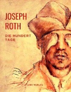 Joseph Roth - Die hundert Tage