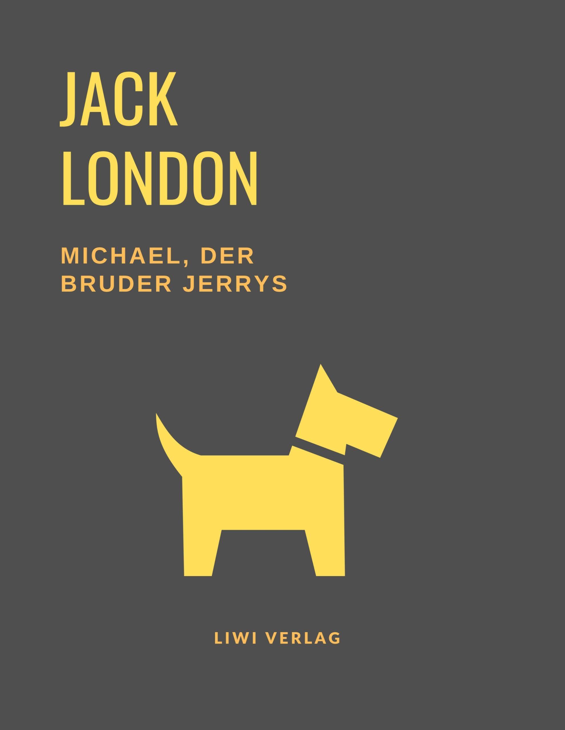 Jack London - Michael, der Bruder Jerrys