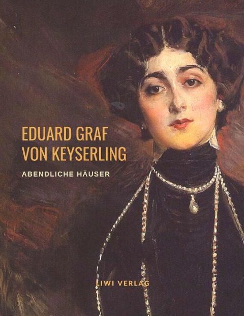 Eduard Graf Von Keyserling - Abendliche Häuser