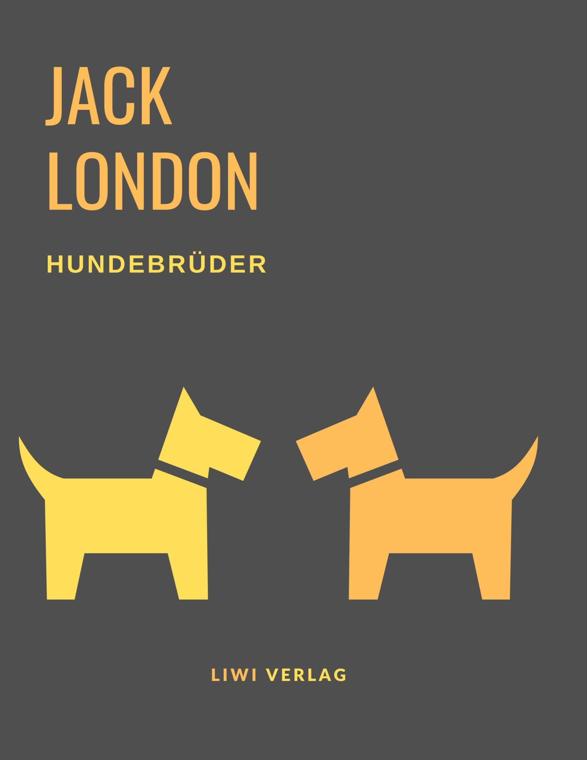 Jack London - Hundebrüder - Die Geschichten von Jerry und Michael