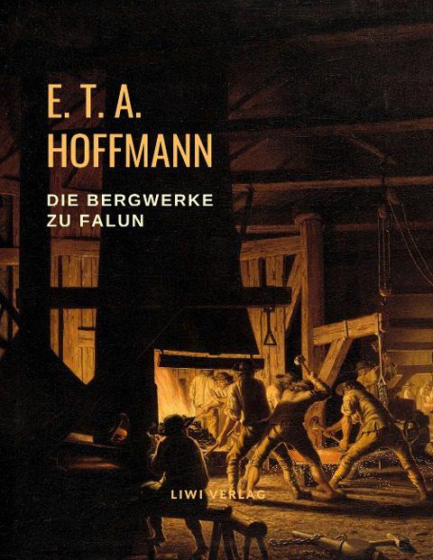 E. T. A. Hoffmann Die Bergwerke zu Falun