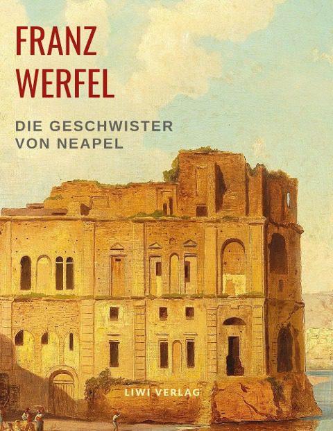 Franz Werfel - Die Geschwister von Neapel